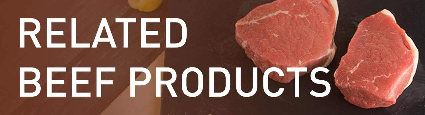 Related Beef Products